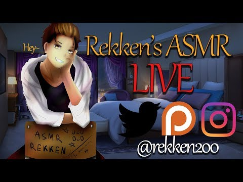 🔴Rekken's ASMR Live!🔴 LAST LIVE (For 2 weeks ;) ) ((Going on Vacation))