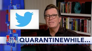 "Quarantinewhile... The founder and CEO of Twitter makes a rare guest appearance to share the wisdom behind his new campaign to root out misinformation on the social media platform. #StephenAtHome #Quarantinewhile #Meanwhile  Subscribe To ""The Late Show"" Channel HERE: http://bit.ly/ColbertYouTube For more content from ""The Late Show with Stephen Colbert"", click HERE: http://bit.ly/1AKISnR Watch full episodes of ""The Late Show"" HERE: http://bit.ly/1Puei40 Like ""The Late Show"" on Facebook HERE: http://on.fb.me/1df139Y Follow ""The Late Show"" on Twitter HERE: http://bit.ly/1dMzZzG Follow ""The Late Show"" on Google+ HERE: http://bit.ly/1JlGgzw Follow ""The Late Show"" on Instagram HERE: http://bit.ly/29wfREj Follow ""The Late Show"" on Tumblr HERE: http://bit.ly/29DVvtR  Watch The Late Show with Stephen Colbert weeknights at 11:35 PM ET/10:35 PM CT. Only on CBS.  Get the CBS app for iPhone & iPad! Click HERE: http://bit.ly/12rLxge  Get new episodes of shows you love across devices the next day, stream live TV, and watch full seasons of CBS fan favorites anytime, anywhere with CBS All Access. Try it free! http://bit.ly/1OQA29B  --- The Late Show with Stephen Colbert is the premier late night talk show on CBS, airing at 11:35pm EST, streaming online via CBS All Access, and delivered to the International Space Station on a USB drive taped to a weather balloon. Every night, viewers can expect: Comedy, humor, funny moments, witty interviews, celebrities, famous people, movie stars, bits, humorous celebrities doing bits, funny celebs, big group photos of every star from Hollywood, even the reclusive ones, plus also jokes."