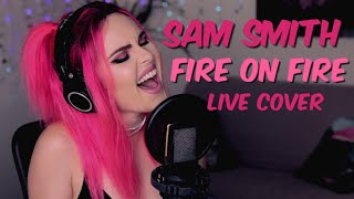 Sam Smith - Fire on Fire (Live Cover)