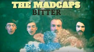 The Madcaps - Bitter (Official Video)
