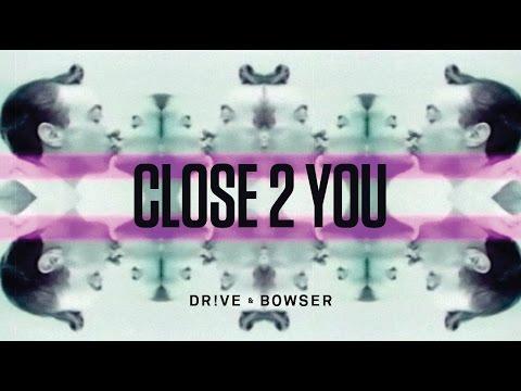 Dr!ve x Bowser – Close 2 You: Music