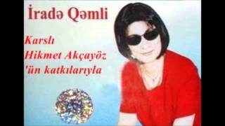 Irade Qemli - Derdlerime Gülme Gülüm