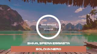 Shiva, Sfera Ebbasta   Soldi In Nero [Bass Boosted]