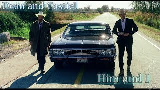 Castiel & Dean – Him and I (Song/Video Request) [AngelDove]