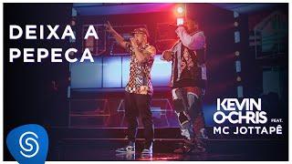 Kevin O Chris feat. Jottapê – Deixa a Pepeca (DVD Evoluiu) [Vídeo Oficial]