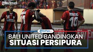 Jadi Wakil Indonesia di Piala AFC 2021, Bali United Bandingkan Situasinya dengan Persipura Jayapura