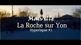 preview picture of video 'Ma ville La Roche sur Yon | Hyperlapse #1'