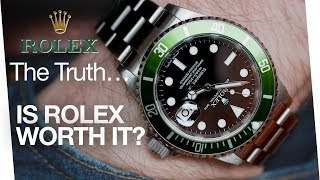 Is Rolex Worth It? - The Truth