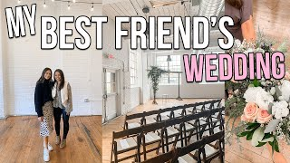 MY BEST FRIENDS WEDDING + Being A Bridesmaid VLOG