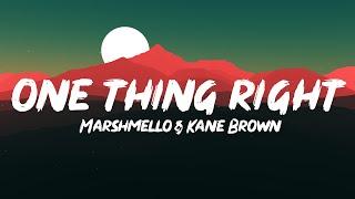 Marshmello, Kane Brown   One Thing Right (Lyrics)