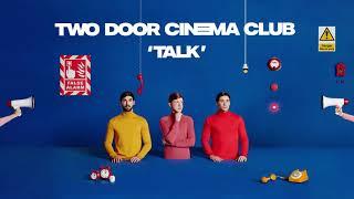 Two Door Cinema Club   Talk  [Album Version Audio]