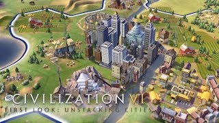 Civilization VI - Official First Look: Unstacking Cities by GameSpot