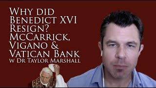 Why did Pope Benedict Resign? McCarrick, Vigano and Vatican Bank Scandals Explained in Detail