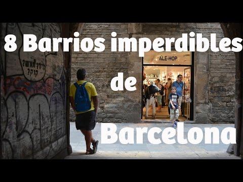 8 Barrios imperdibles de Barcelona