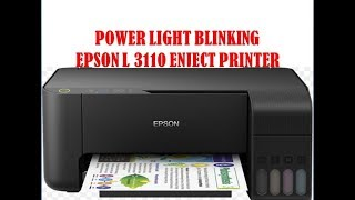 POWER LIGHT BLINKING EPSON L 3110 ENJECT PRINTER !!!