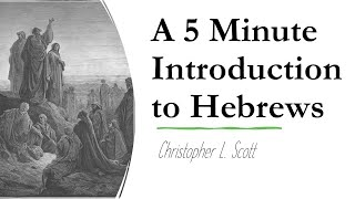 A 5 Minute Introduction to the Book of Hebrews