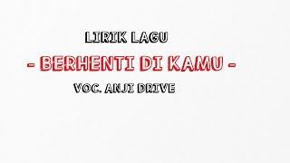 Gambar cover LIRIK LAGU BERHENTI DI KAMU | VOC. ANJI