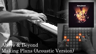 Above & Beyond - Making Plans (Piano + Symphonic Cover with Launchpad)