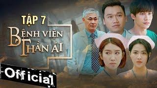 Phim Hay 2019 Bệnh Viện Thần Ái Tập 7 | Thúy Ngân, Xuân Nghị, Quang Trung, Kim Nhã, Nam Anh