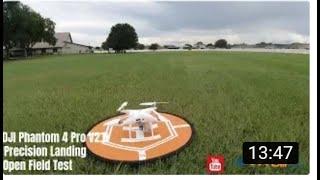 DJI Phantom 4 Pro V2 Precision Landing Open Field Test