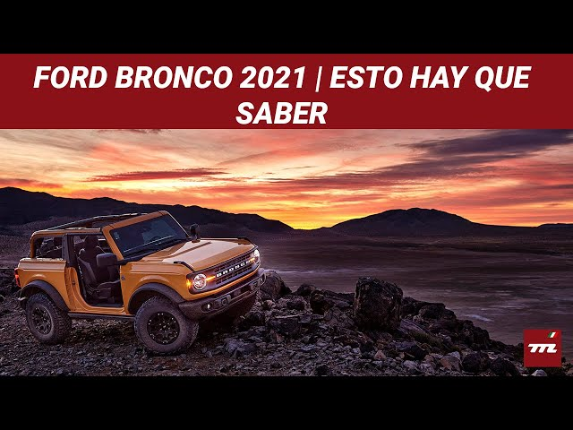 Ford Bronco 2021: el legendario todoterreno regresa tras 24 años ausente | Esto Hay Que Saber