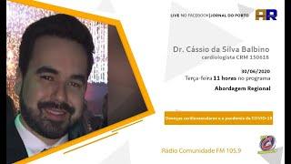 Dr. Cássio Balbino médico cardiologista orienta sobre doenças do coração em meio à pandemia de Covid -19