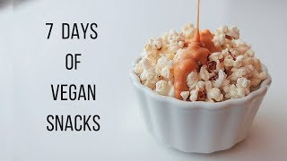 7 Days of Vegan Snack Ideas!