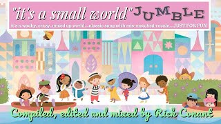"""it's a small world"" JUMBLE  Classic Song with Mis-Matched Vocals JUST FOR FUN!!"