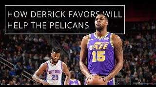 How Derrick Favors Will Help the New Orleans Pelicans