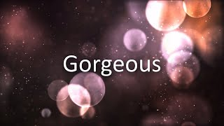 Gorgeous   Taylor Swift [LYRICS]