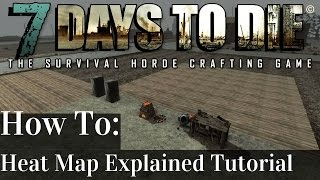 7 Days to Die | Heat Map Tutorial: How To Use Heat Map Explained | Alpha 14 | PC