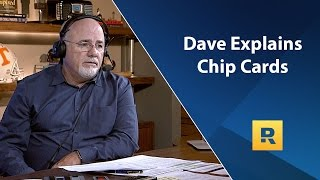 Dave Ramsey Explains Chip Cards