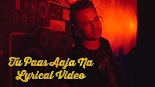 LYRICAL: Tu Paas Aaja Na - Sourabh Joshi - YouTube