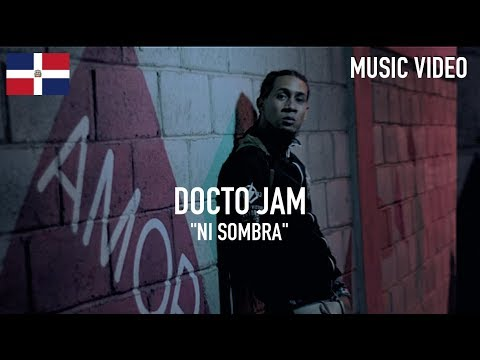 Docto Jam - Ni Sombra [ Music Video ]