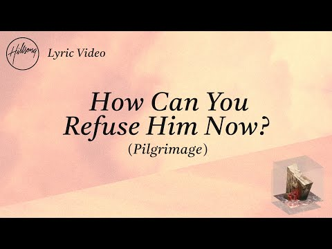 How Can You Refuse Him Now? (Pilgrimage)