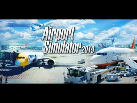 Let's Try: Airport Simulator 2019