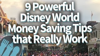 9 Powerful Disney World Money Saving Tips That Really Work