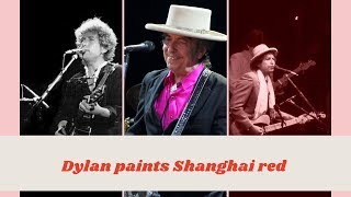 Bob Dylan paints Shanghai red