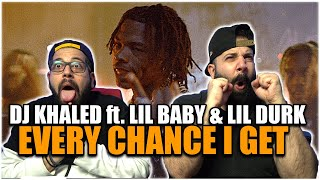 AND ANOTHER ONE!! DJ Khaled ft. Lil Baby & Lil Durk - EVERY CHANCE I GET *REACTION!!