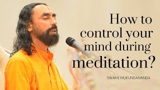 How to control your mind during Meditation? Powerful focus technique by Swami Mukundananda