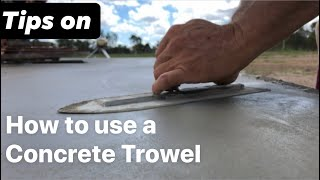 How to use a concrete trowel