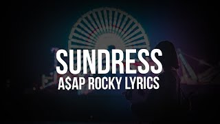 A$AP Rocky   Sundress (Lyrics)