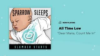 """Sparrow Sleeps: All Time Low - """"Dear Maria, Count Me In"""" Lullaby"""