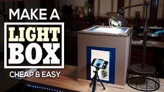 Make A Light Box Cheap & Easy - Take Incredible Photos