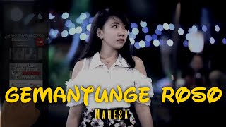 Gemantunge Roso   Mahesa [Official Music Video]