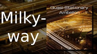 Ambelion: Milkyway {Quasi-Stationary, Track 02)