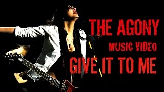 Video The Agony - Give It To Me (official music video)
