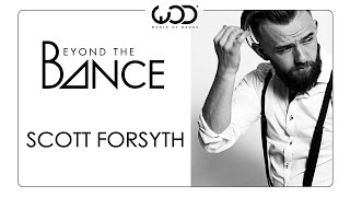 Beyond the Dance - Episode 1: Scott Forsyth