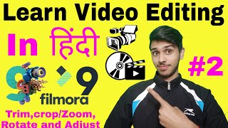 #2 Filmora9 Tutorial in Hindi| How to Split,Crop/zoom,Rotate & Adjust Video| Wonderdhshare filmora 9