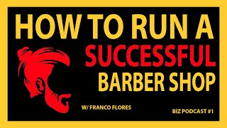 Barber Shop Owner Shares How to Successfully Start and Run a Barber Shop - Podcast #1